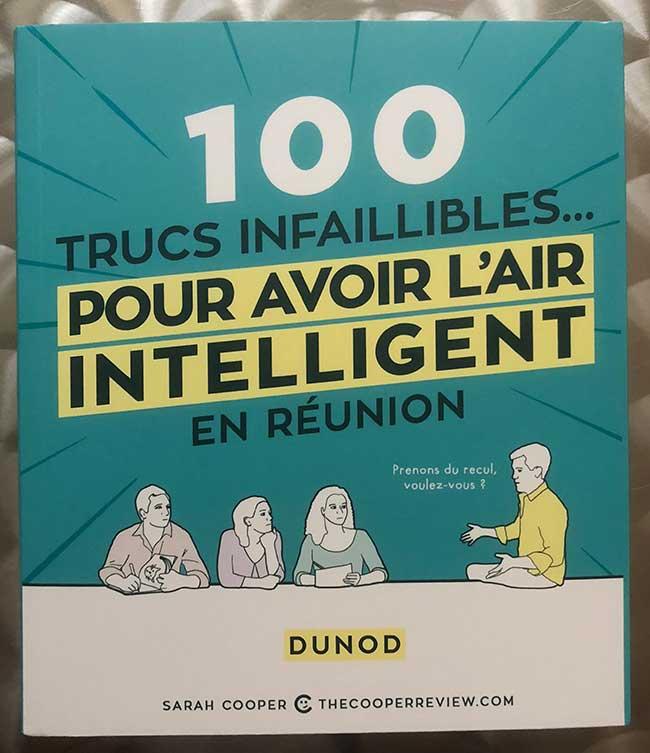 Photo of 100 trucs infaillibles … pour avoir l'air intelligent en réunion de Sarah Cooper chez Dunod