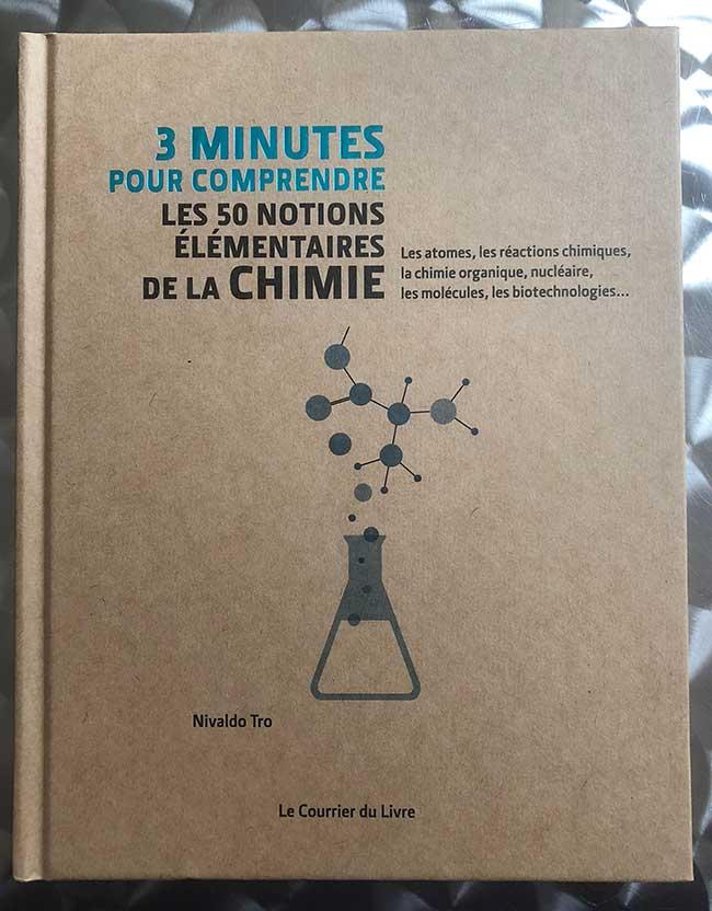 Photo of 3 minutes pour comprendre les 50 notions élémentaires de la chimie de Nivaldo Tro chez Le Courrier du Livre