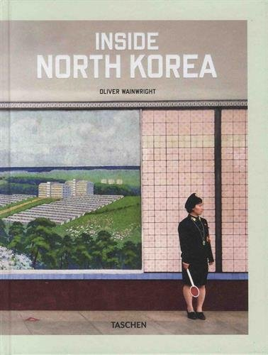 Photo of Inside North Korea de Oliver Wainwright chez Tashen