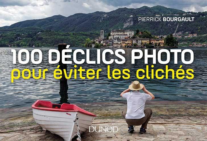 Photo of 100 déclics photos pour éviter les clichés de Pierrick Bourgault chez Dunod