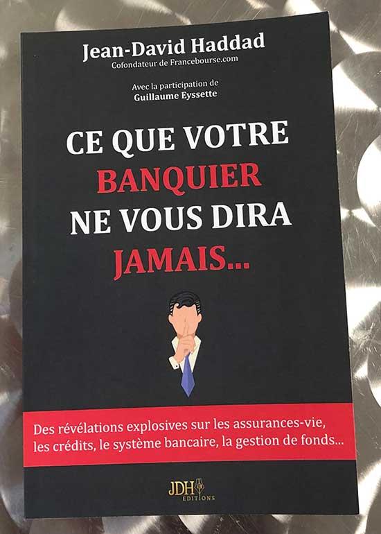 Photo of Ce que votre banquier ne vous dira jamais de Jean-David Haddad chez JDH