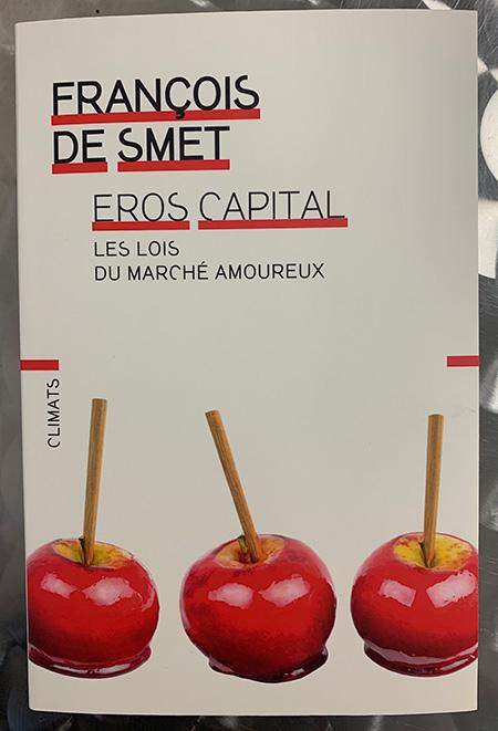 Photo of Eros capital: Les lois du marché amoureux de François de Smet chez Flammarion