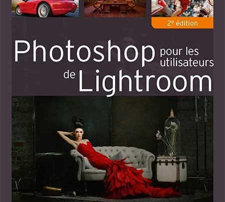Photo of Photoshop pour les utilisateurs de Lightroom de Scott Kelby chez Eyrolles