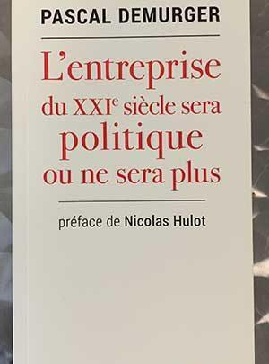 Photo of L'entreprise du XXIeme siècle sera politique ou ne sera plus de Pascal Demurger chez L'Aube