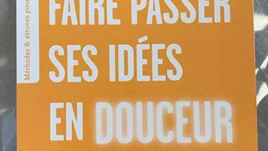 Photo of Faire passer ses idées en douceur convaincre de Pascal Py chez Eyrolles