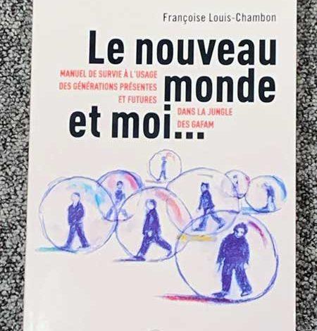 Photo of Le nouveau monde et moi … de Françoise Louis-Chambon chez Libre & Solidaire
